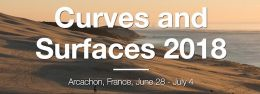 International Conference on Curves and Surfaces 2018 - from June 28 to July 4, 2018 - Palais des Congrès, Arcachon.